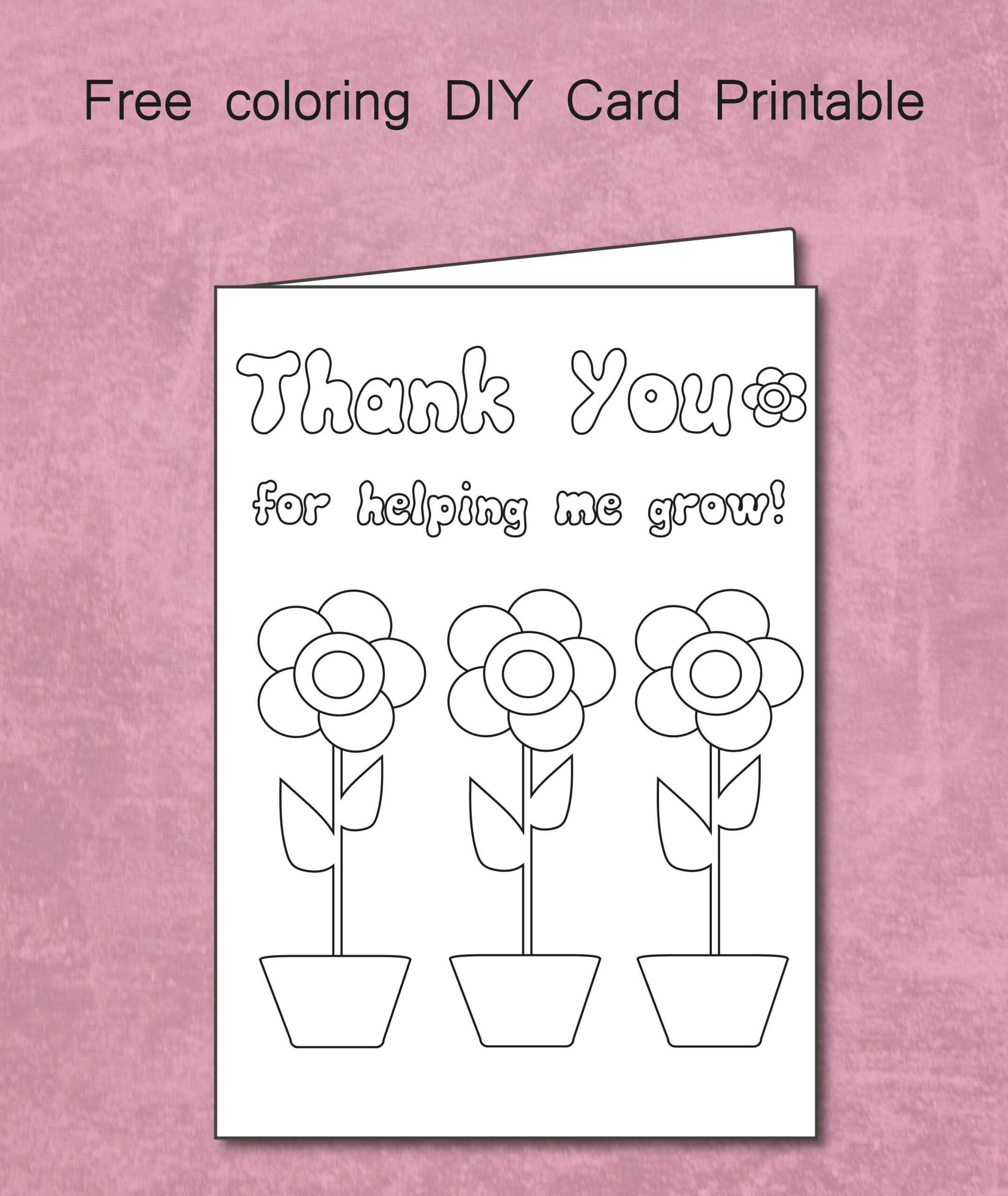 Free Thank You For Helping Me Grow - Coloring Card Printable With Regard To Thank You Card For Teacher Template