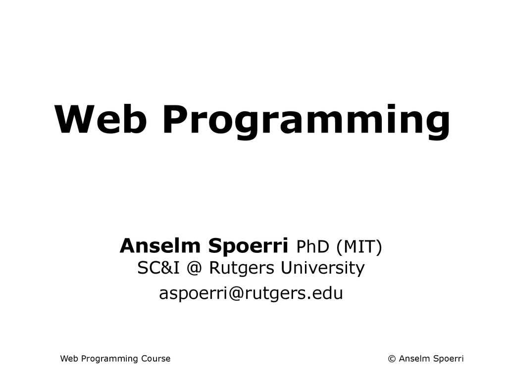 Web Programming Anselm Spoerri Phd (Mit) Rutgers University for Rutgers Powerpoint Template
